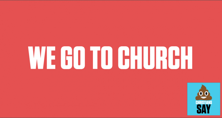 We go to church Banner only